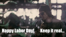 Image showing man lighting cigarette with blowtorch with text Happy Labor Day Keep it real…